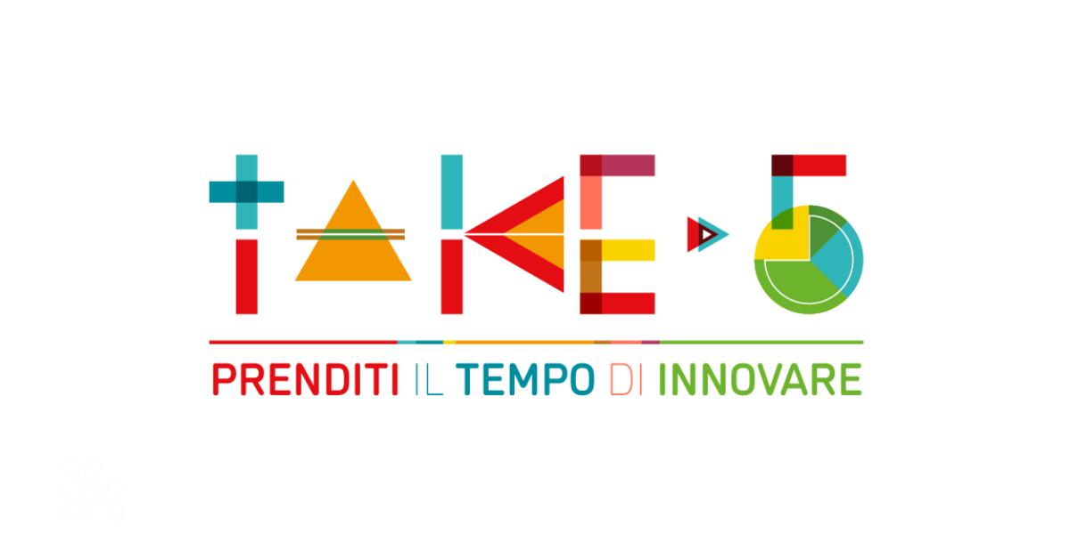 take5 prenditi il tempo di innovare