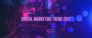 digital marketing trend 2021